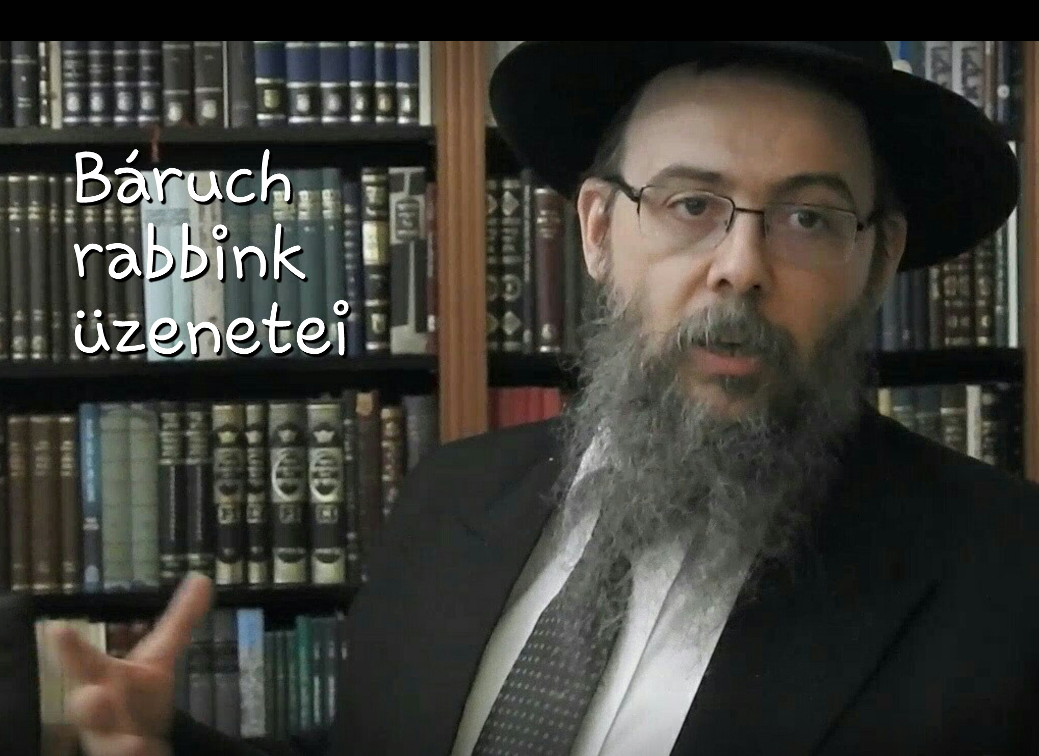 Báruch rabbink üzenetei