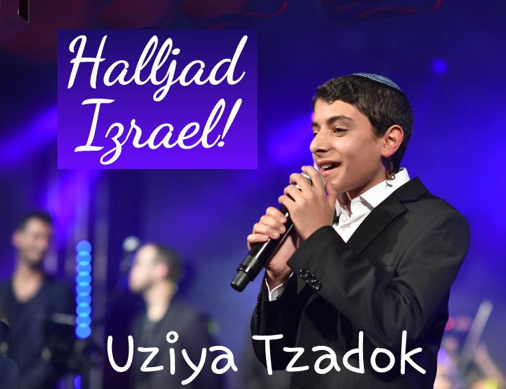 Halljad Izrael! Uziya-Tzadok