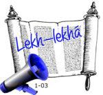 Lekh-lekhá, 1-03